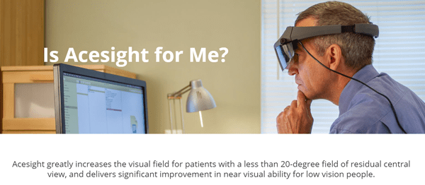 Acesight Greatly Increases The Visual Field For Patients With A Less Than 20 Degree Field Of R