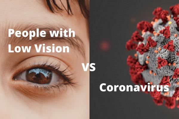 Low Vision Vs Coronavirus